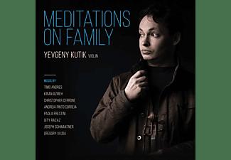 Yevgeny Kutik - Meditations On Family  - (CD)