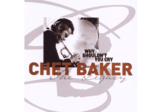 Chet Baker - Legacy Vol.3-Why Shouldn't You Cry  - (CD)