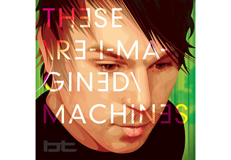 Bt - These Re-Imagined Machines  - (CD)