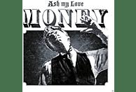 Ash My Love - Money [CD]