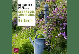 Gabriella Pape - Gebrauchsanweisung fürs Gärtnern  - (CD)
