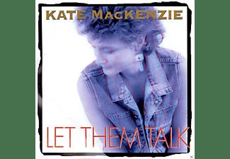 Kate Mackenzie - LET THEM TALK  - (CD)