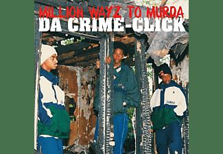 Da Crime-click - MILLION WAYZ TO MURDA  - (CD)