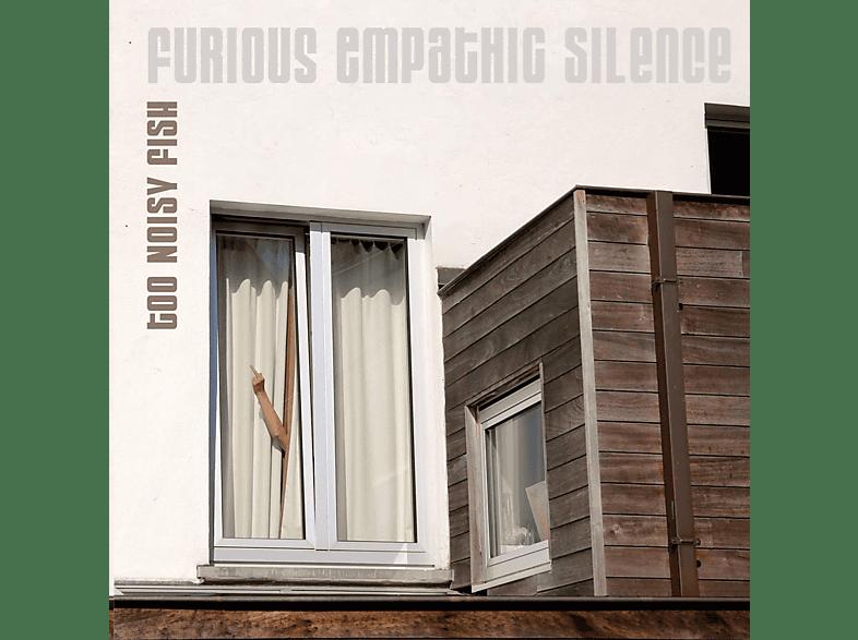 Too Noisy Fish - FURIOUS EMPATHIC SILENCE [Vinyl]