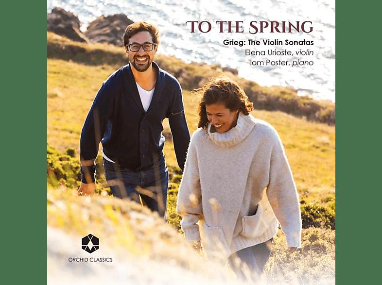 Elena Urioste - Tom Poster - To the Spring/Violinsonaten [CD]