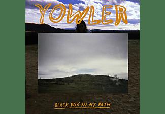 Yowler - BLACK DOG IN MY PATH  - (CD)