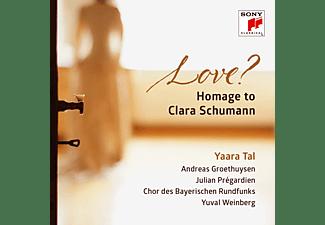 Yaara Tal, Chor Des Bayerischen Rundfunks - LIEBE - HOMAGE TO CLARA SCHUMANN  - (CD)