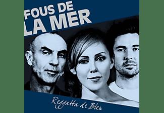 Fous De La Mer - Reggatta De Bleu  - (CD)