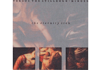 Versus The Stillborn-minded - The Eternity Itch  - (CD)
