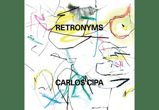 Carlos Cipa - RETRONYMS  - (CD)