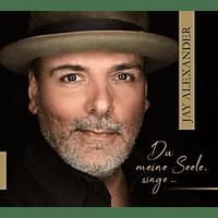 Jay Alexander - Du meine Seele,singe... - [CD]