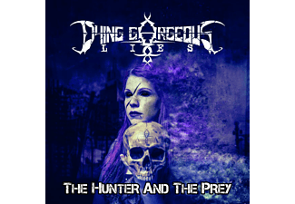 Dying Gorgeous Lies - The Hunter And The Prey  - (CD)