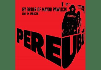 Pere Ubu - BY ORDER OF MAYOR PAWLICKI - LIVE IN JAROCIN  - (CD)