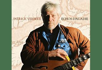 Patrick Verbeke - ECHOS D ACADIE  - (CD)