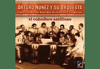 Arturo Y Su Orques Nunez - EL CABALLERO ANTILLANO  - (CD)