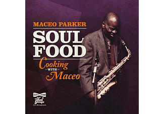 Maceo Parker - Soul Food: Cooking With Maceo (CD)