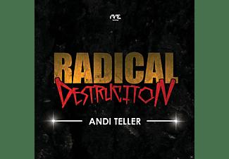 Andi Teller - Radical Destruction  - (CD)