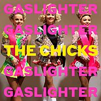 The Chicks - Gaslighter  - (CD)