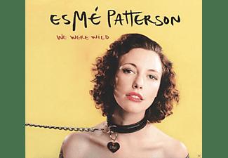 Esme Patterson - We Were Wild  - (LP + Download)
