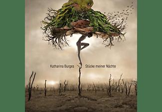 Katharina Burges - Stücke Meiner Nächte  - (CD)
