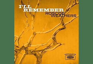 Roscoe Weathers - I LL REMEMBER  - (Vinyl)