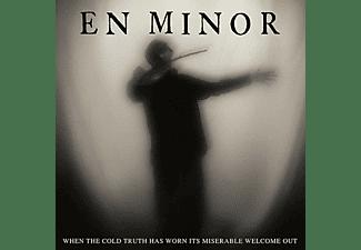 En Minor - When the Cold Truth Has Worn (Digisleeve)  - (CD)