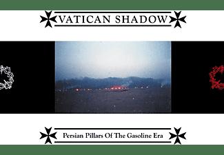 Vatican Shadow - PERSIAN PILLARS OF THE GASOLINE ERA (GTF/BLACK)  - (Vinyl)