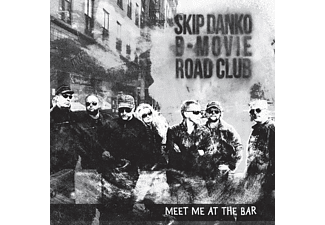Skip Danko B-movie Road Club - MEET ME AT THE BAR  - (CD)