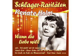 Renate Holm - Wenn Die Liebe Will-Schlager-Raritäten  - (CD)