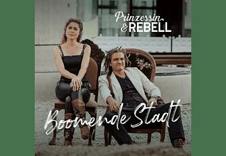 Prinzessin & Rebell - Boomende Stadt  - (CD)