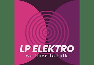 Lp Elektro - We Have To Talk  - (Vinyl)