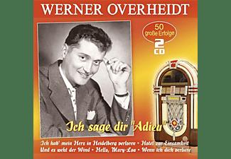 Werner Overheidt - ICH SAGE DIR ADIEU - 50 GROBE ERFOLGE  - (CD)