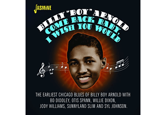 Billy Boy Arnold - Come Back Baby,I Wish You Would  - (CD)