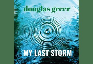 Douglas Greer - MY LAST STORM  - (CD)