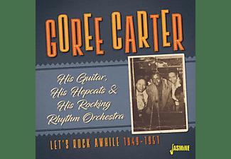 Goree Carter - Let's Rock Awhile  - (CD)