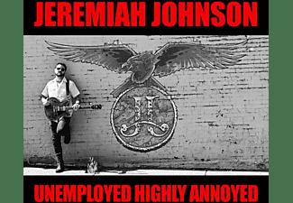 Johnson Jeremiah - Unempolyed Highly Annoyed  - (CD)