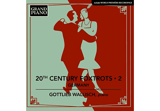 Gottlieb Wallisch - 20TH CENTURY FOXTROTS 2 - GERMANY  - (CD)
