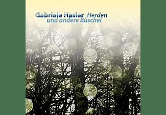 Gabriele Hasler - Herden Und Andere Büschel  - (CD)