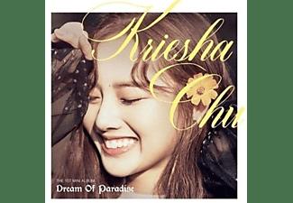 Kriesha Chu - DREAM OF PARADISE(KEIN RR)  - (CD)