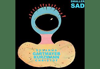 Gartmayer,Susanna/Kurzmann,Christof - Smaller Sad  - (CD)