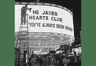 Jaded Hearts Club - YOU VE ALWAYS BEEN HERE  - (Vinyl)