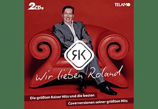Roland Kaiser, VARIOUS - Wir lieben Roland-die gr.Kaiser Hits+Coverversione  - (CD)