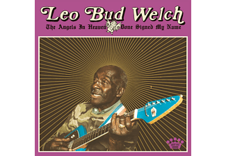 Leo Bud Welch - The Angels in Heaven Done Signed My Name  - (CD)