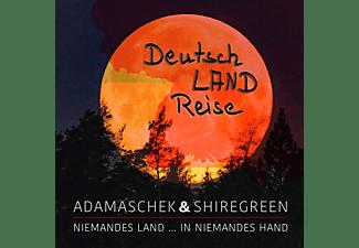 Shiregreen & Adamaschek - DEUTSCH LAND REISE  - (CD)