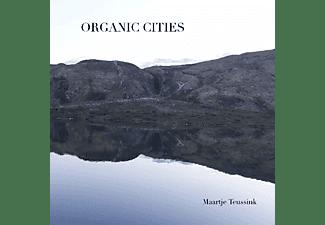 Maartje Teussink - Organic Cities  - (CD)
