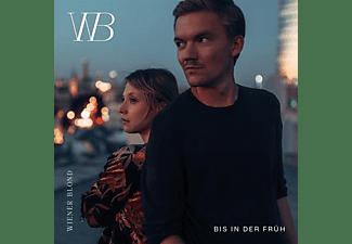 Wiener Blond - Bis in der Früh  - (CD)