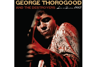 George & The Destroyers Thorogood - Live In Boston 1982: The Complete Concert  - (Vinyl)
