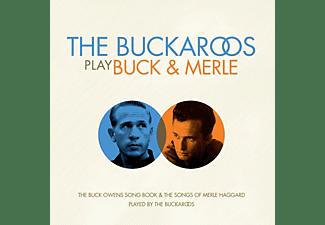 Buckaroos - Play Buck And Merle  - (CD)