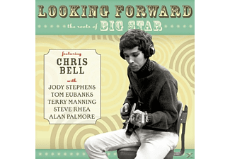 Chris Bell - Looking Forward: The Roots Of Big Star  - (CD)