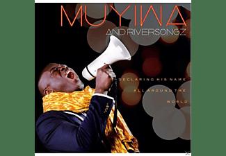 Muyiwa - DECLARING HIS NAME ALL AROUND THE WORLD  - (CD)